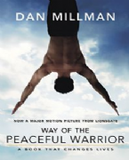Way of the Peaceful Warrior (Movie Tie-in edition) - Dan Millman
